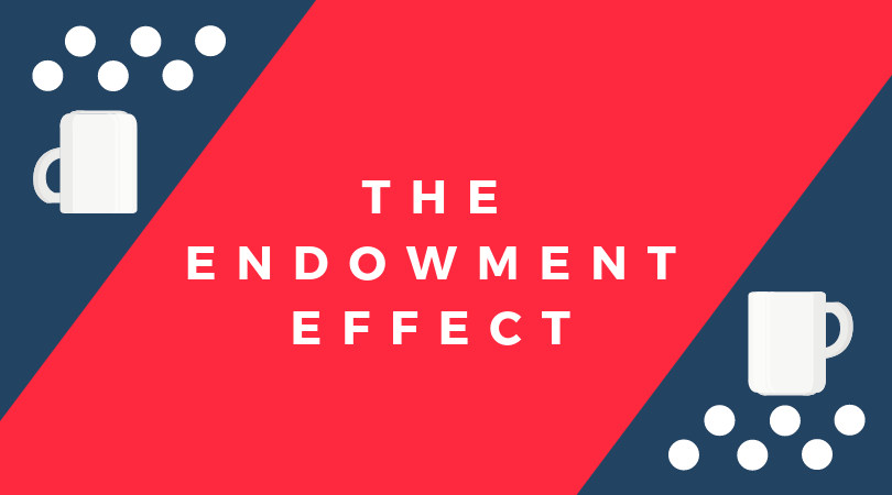 You are currently viewing Endowment Effect-It's 'fine' because it's 'mine'