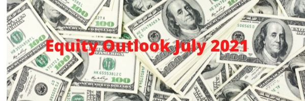 You are currently viewing Equity Outlook July 2021